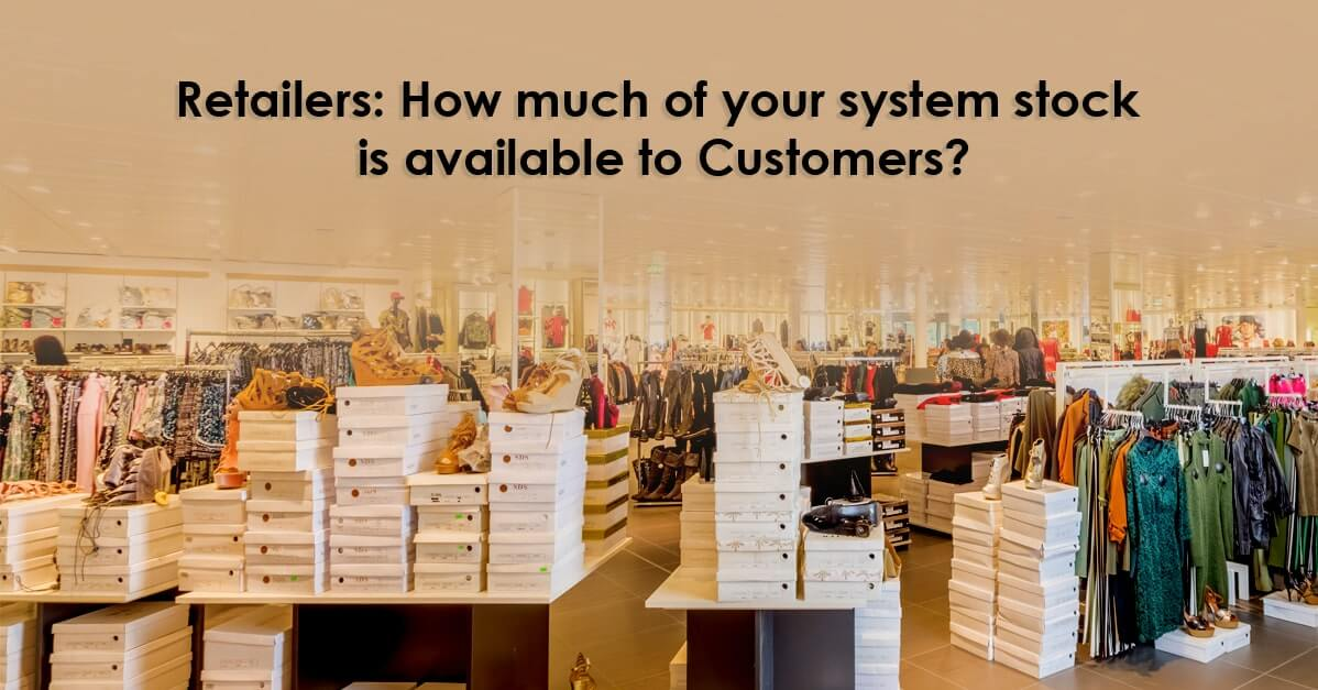 Retailers: How much of your system stock is available to Customers?
